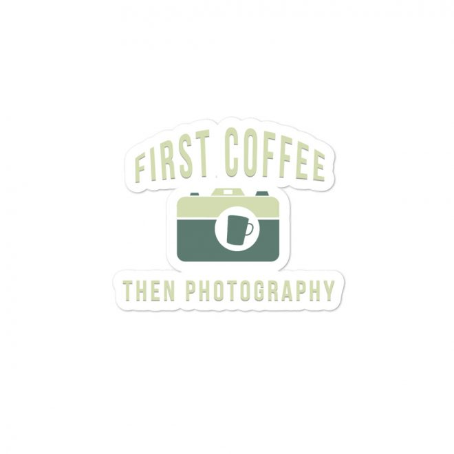 First Coffee Then Photography